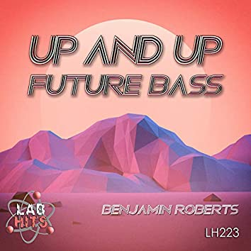 Up And Up: Future Bass