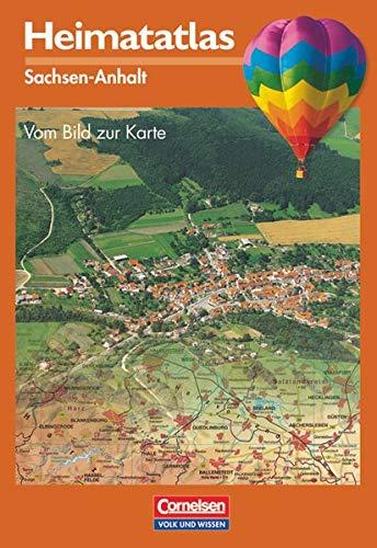 Heimatatlas, Sachsen-Anhalt (Heimatatlas für die Grundschule - Vom Bild zur Karte: Sachsen-Anhalt - Bisherige Ausgabe)