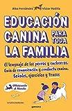 Educación canina para toda la familia: El lenguaje de los perros y cachorros. Guía de comunicación y conducta canina. Señales, ejercicios y trucos