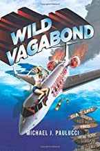 Wild Vagabond: A cross between The Hangover and Animal House – except with more booze and more broads – and more alimony.