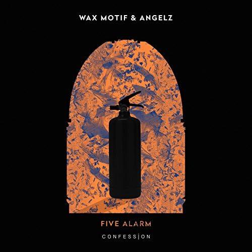 Wax Motif & Angelz