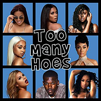 Too Many Hoes