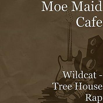 Wildcat (Tree House Rap)