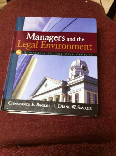 Managers and the Legal Environment: Strategies for the...