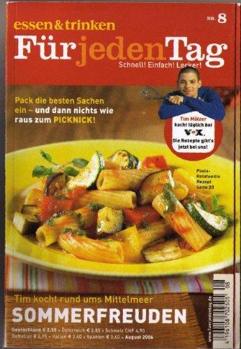 SOMMERFREUDEN - Tim kocht rund ums MIttelmeer- Tim Mälzers TV-Rezepte (Essen & Trinken für jeden Tag) - August 2006