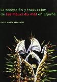 La recepción y traducción de Les Fleurs du mal en España (Ítaca)