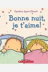 Bonne nuit, je t'aime! Board book