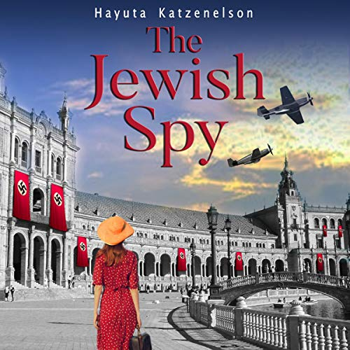 The Jewish Spy: A WW2 Historical Novel, Based on a True Story of a Jewish Holocaust Survivor  By  cover art