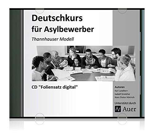 Deutschkurs für Asylbewerber - Foliensatz digital, CD-ROMThannhauser Modell (Alle Klassenstufen)