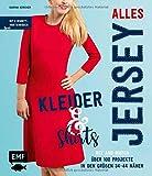 Alles Jersey – Kleider und Shirts – Mix and Match: Schnittteile kombinieren: Über 100 Projekte in den Größen 34 bis 44 nähen – Mit 2 Schnittmusterbogen