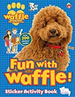 Fun with Waffle! Sticker Activity (Waffle the Wonder Dog)
