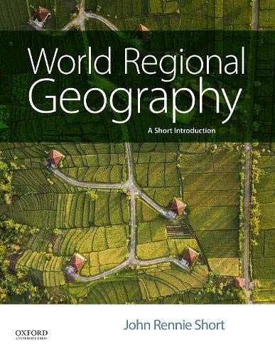 Compare Textbook Prices for World Regional Geography: A Short Introduction 1 Edition ISBN 9780190206703 by Short, John Rennie