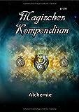 MAGISCHES KOMPENDIUM / Magisches Kompendium - Alchemie - Frater Lysir