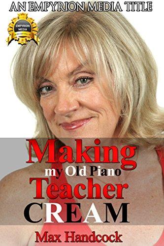 Making My Old Piano Teacher Cream (English Edition)