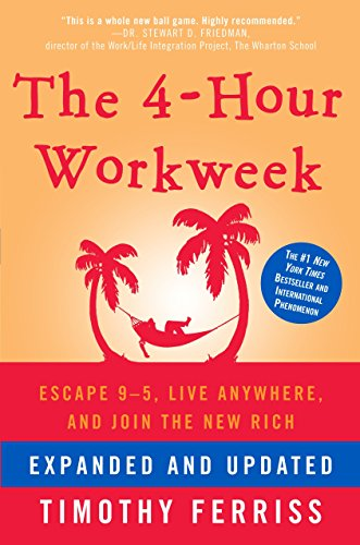 The 4-Hour Workweek: Escape 9-5