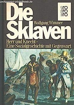 Paperback Die Sklaven: E. Sozialgeschichte mit Gegenwart (Rororo-Sachbuch) (German Edition) [German] Book