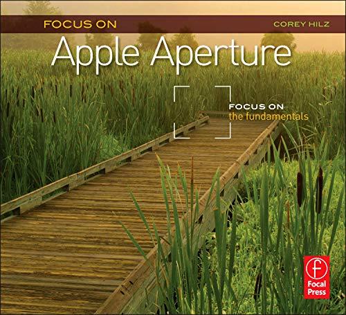 Focus on Apple Aperture: Focus on the Fundamentals (Focus on (Focal Press))