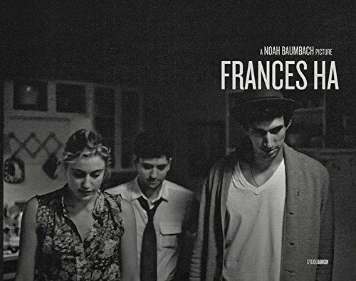 Frances Ha: A Noah Baumbach Picture
