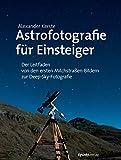 Astrofotografie für Einsteiger: Der Leitfaden von den...
