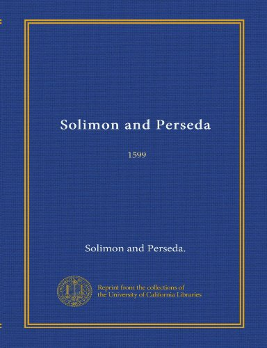 Solimon and Perseda (Vol-1): 1599