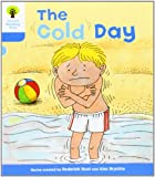 Oxford Reading Tree: Level 3: More Stories B: The Cold Day
