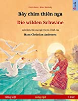 Bầy chim thiên nga - Die wilden Schwaene (tiếng Việt - tiếng Đức): Sách thiếu nhi song ngữ dựa theo truyện cổ tích của Hans Christian Andersen (Sefa Picture Books in Two Languages)