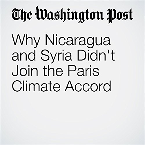 Why Nicaragua and Syria Didn't Join the Paris Climate Accord audiobook cover art