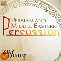 Persian & Middle Eastern Percussion by Zarbang (2005-05-03)