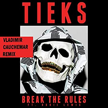 Break the Rules (Vladimir Cauchemar Remix)