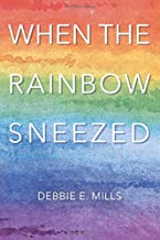 When The Rainbow Sneezed