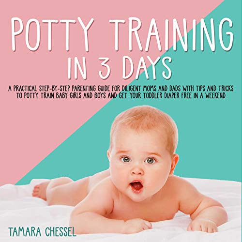 Potty Training in 3 Days Audiobook By Tamara Chessel cover art
