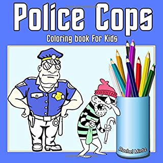 Police Cops - Coloring Book For Kids: Color Law Enforcement Policemen For Boys & Girls - Ages 5-8