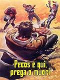 Pecos è qui: prega o muori!