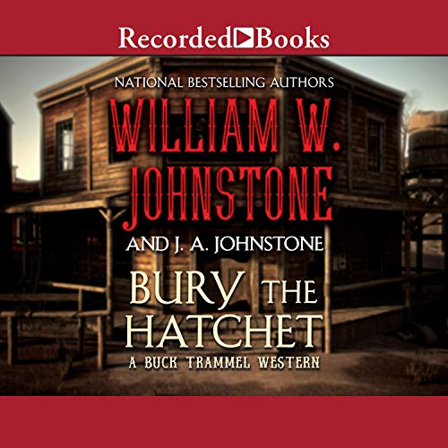 Bury the Hatchet Audiobook By William W. Johnstone, J. A. Johnstone cover art