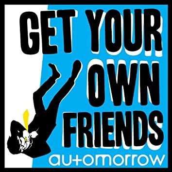 Get Your Own Friends - Single