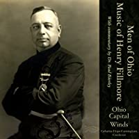 The Music of Henry Fillmore: Men of Ohio by Ohio Capital Winds