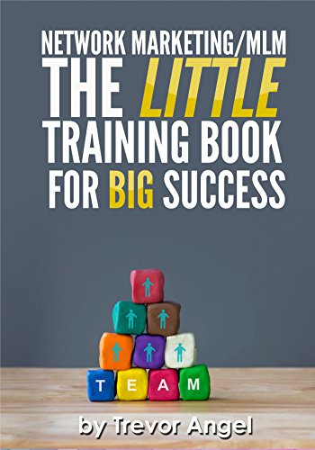 Network Marketing/MLM The LITTLE Training Book For BIG Success by [Trevor Angel]