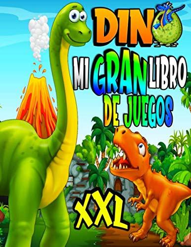 DINO mi gran libro de juegos XXL: Mi cuaderno de actividades con dinosaurios, +100 juegos para niños de 4 a 8 años: Colorear, laberintos, las diferencias...regalo que complacerá a su hijo