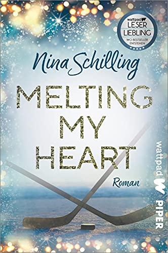 Melting my Heart (Die besten deutschen Wattpad-Bücher): Roman   Eine berührende Sports Romance über Eishockey, Mobbing und Vertrauen