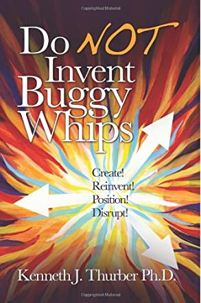 Do NOT Invent Buggy Whips
