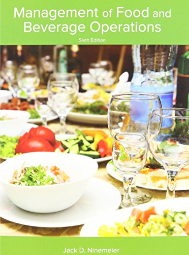 Compare Textbook Prices for Management of Food and Beverage Operations Sixth Edition ISBN 9780866124775 by Jack D. Ninemeier,Ph.D.,CHA,CFBE,CHE