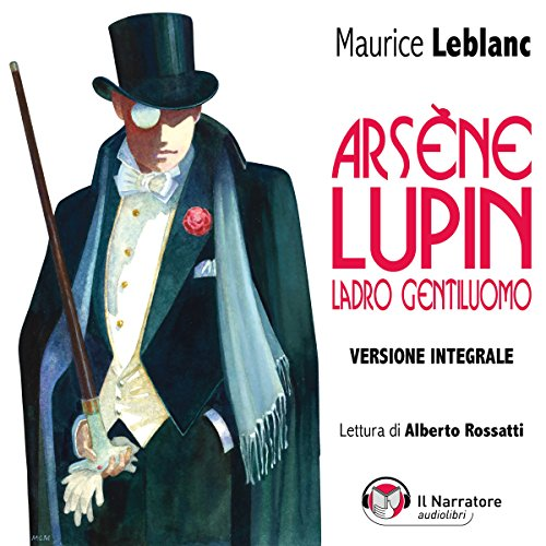 Arsène Lupin, ladro gentiluomo - Versione integrale audiobook cover art