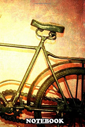 Notebook: Old Bike , Journal for Writing, College Ruled Size 6' x 9', 110 Pages