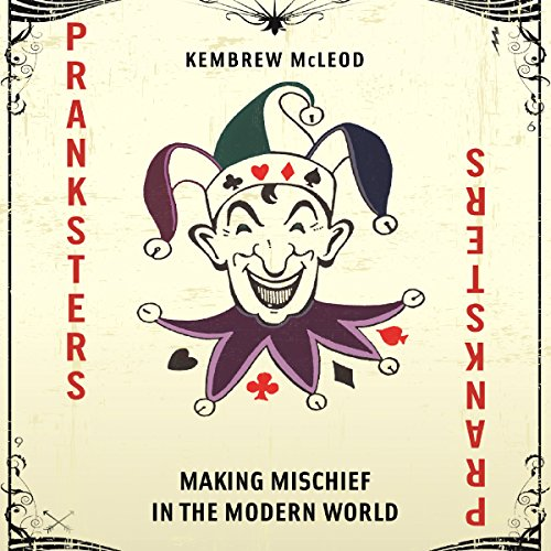 Pranksters: Making Mischief in the Modern World audiobook cover art