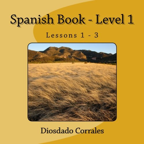 Spanish Book Level 1 Lessons 1 3 Level 1 Lessons 1 3 Volume 1