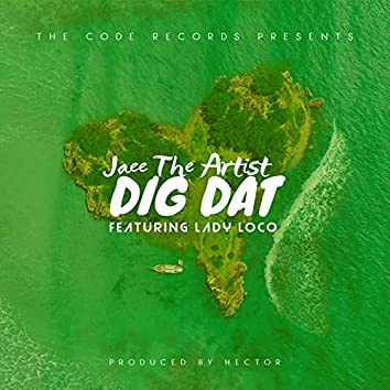 Dig Dat (feat. Lady Loco)