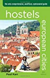 Hostels European Cities, 6th: The Only Comprehensive, Unofficial, Opinionated Guide (Hostels Series) (English Edition)