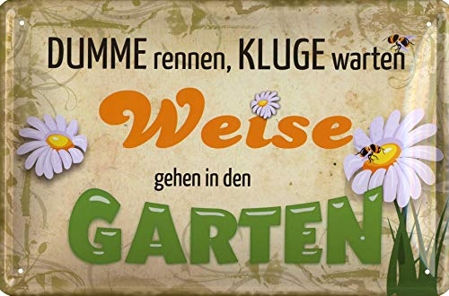 Geschenkeparadies 24 Blechschild Dumme rennen Kluge warten Weise gehen in den Garten