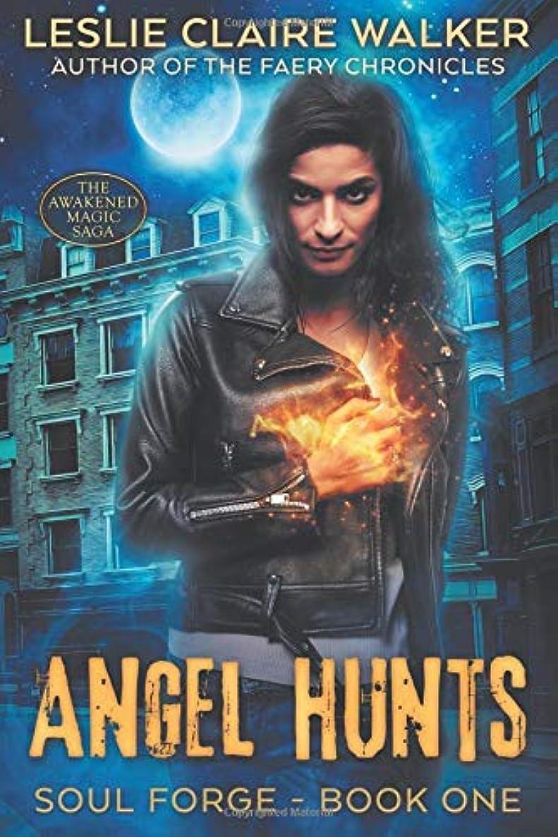 認識展示会気づくAngel Hunts: The Awakened Magic Saga (Soul Forge)