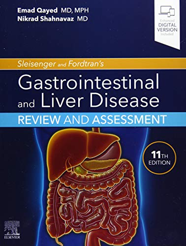 Compare Textbook Prices for Sleisenger and Fordtran's Gastrointestinal and Liver Disease Review and Assessment 11 Edition ISBN 9780323636599 by Qayed MD  MPH, Emad,Shahnavaz MD, Nikrad